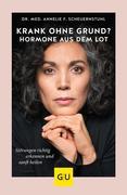 Hormone aus dem Lot - krank ohne Grund?