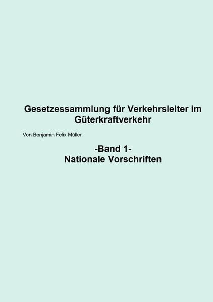 Gesetzessammlung für Verkehrsleiter im Güterkraftverkehr Band 1 als Buch (kartoniert)
