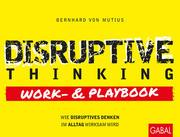 Disruptive Thinking Work- und Playbook
