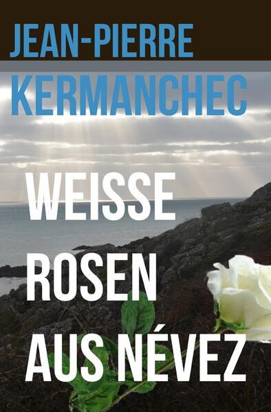 Weiße Rosen aus Névez als Buch (kartoniert)