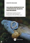Walerian Borowczyks literarische Objekte der Begierde