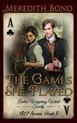 The Games She Played (The Ladies' Wagering Whist Society, #3)