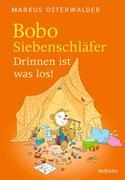 Bobo Siebenschläfer. Drinnen ist was los!