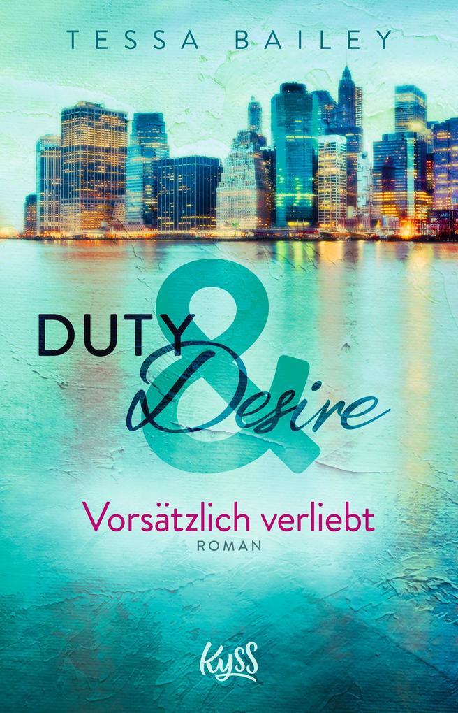 Duty & Desire 1 - Vorsätzlich verliebt als Taschenbuch