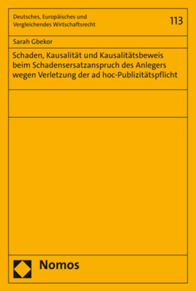 Schaden, Kausalität und Kausalitätsbeweis beim Schadensersatzanspruch des Anlegers wegen Verletzung der ad hoc-Publizitätspflicht als Buch (kartoniert)