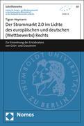 Der Strommarkt 2.0 im Lichte des europäischen und deutschen (Wettbewerbs) Rechts