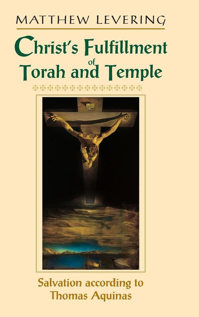 Christ's Fulfillment of Torah and Temple als Buch (gebunden)