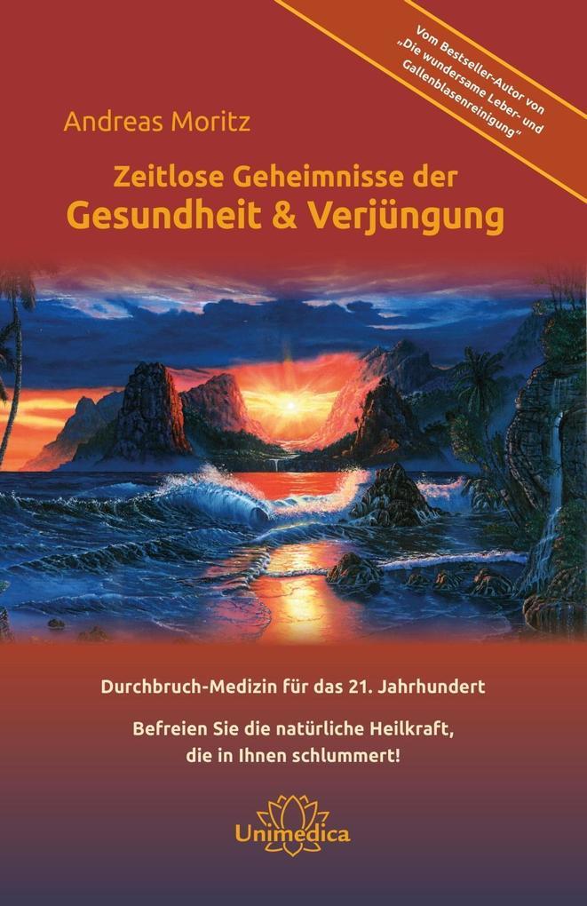Zeitlose Geheimnisse der Gesundheit & Verjüngung - Gesamtausgabe als eBook epub