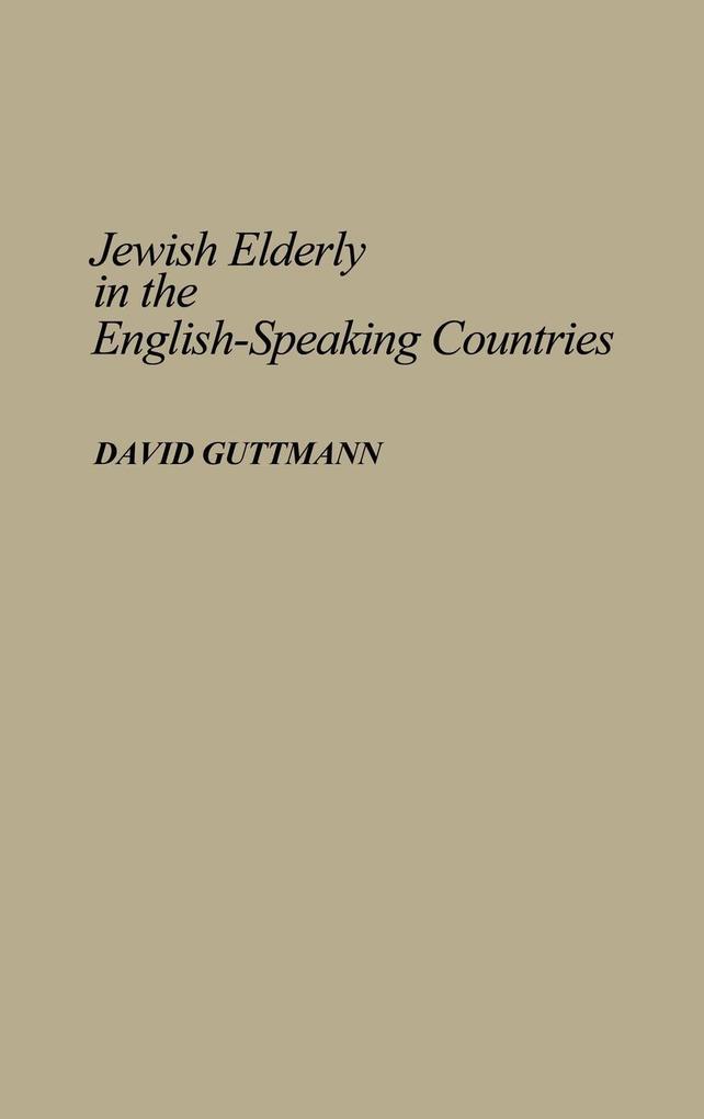 Jewish Elderly in the English-Speaking Countries als Buch (gebunden)