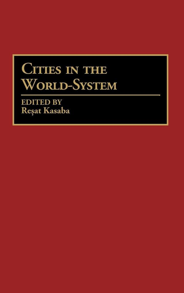 Cities in the World-System als Buch (gebunden)