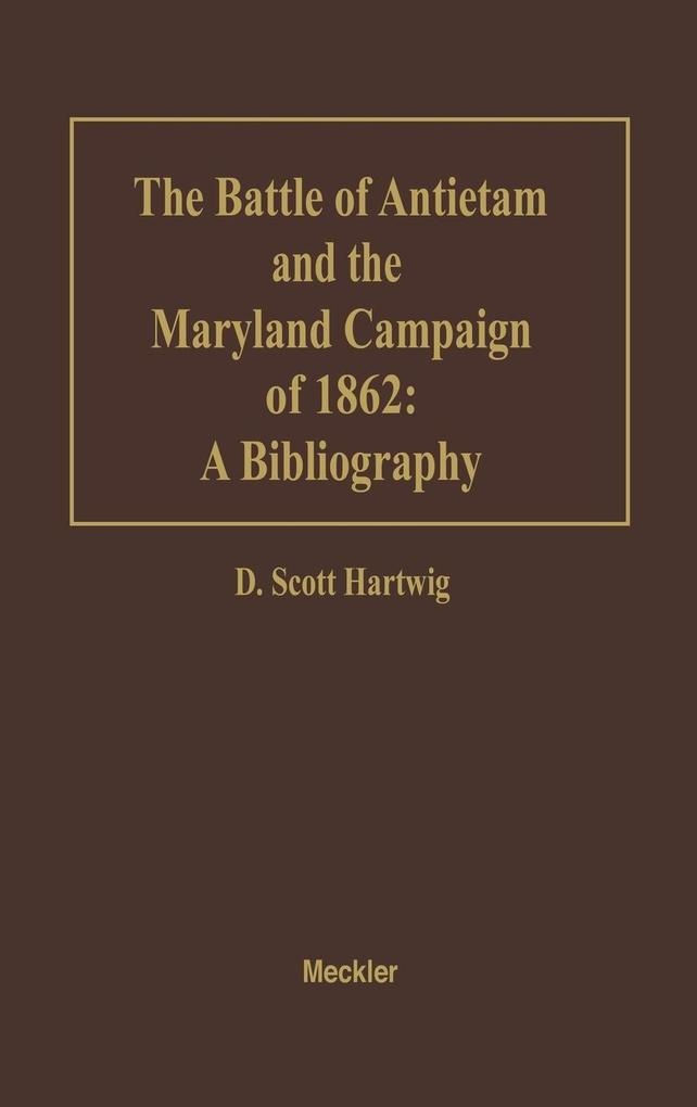 The Battle of Antietam and the Maryland Campaign of 1862 als Buch (gebunden)