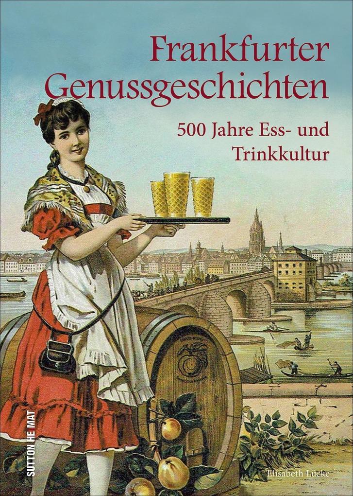 Frankfurter Genussgeschichten als Buch (gebunden)
