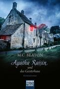 Agatha Raisin und das Geisterhaus
