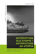 Autofiktion als Utopie // Autofiction as Utopia