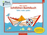 Coppenrath Verlag - Mini-Künstler - Mein erstes Schiffchen-Bastelbuch