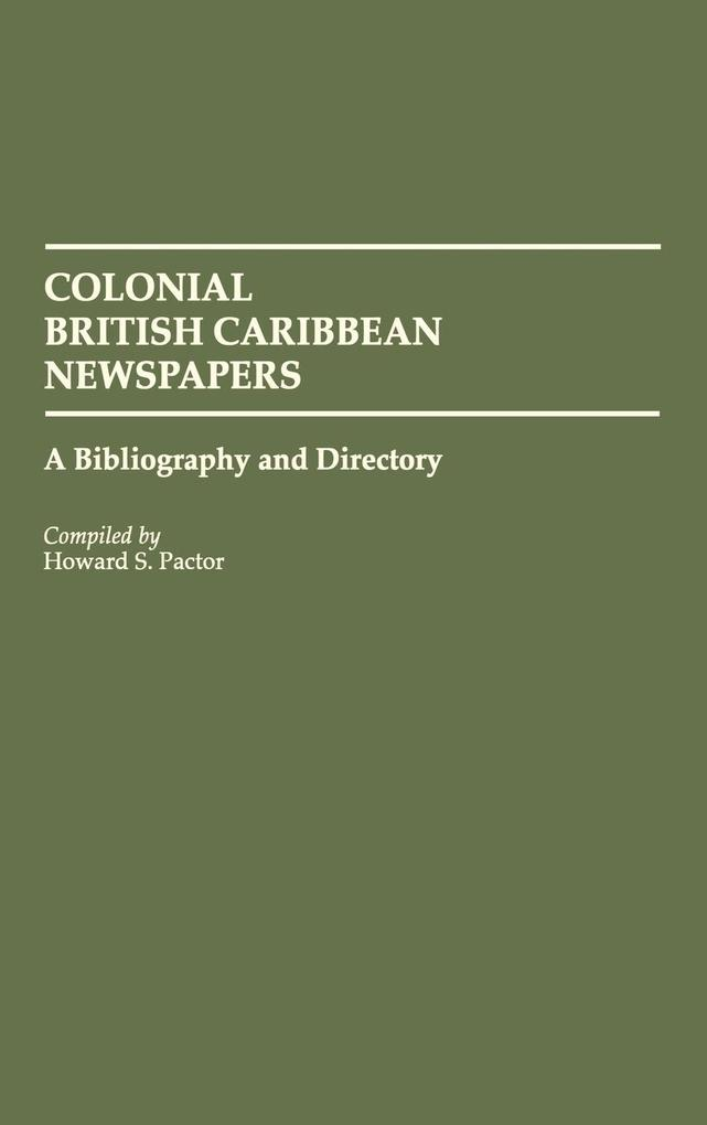 Colonial British Caribbean Newspapers als Buch (gebunden)