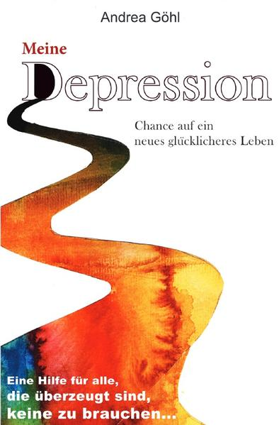 Meine Depression - Chance auf ein neues glücklicheres Leben als Buch (gebunden)