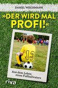 """""""Der wird mal Profi!"""""""