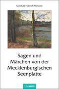 Sagen und Märchen von der Mecklenburgischen Seenplatte