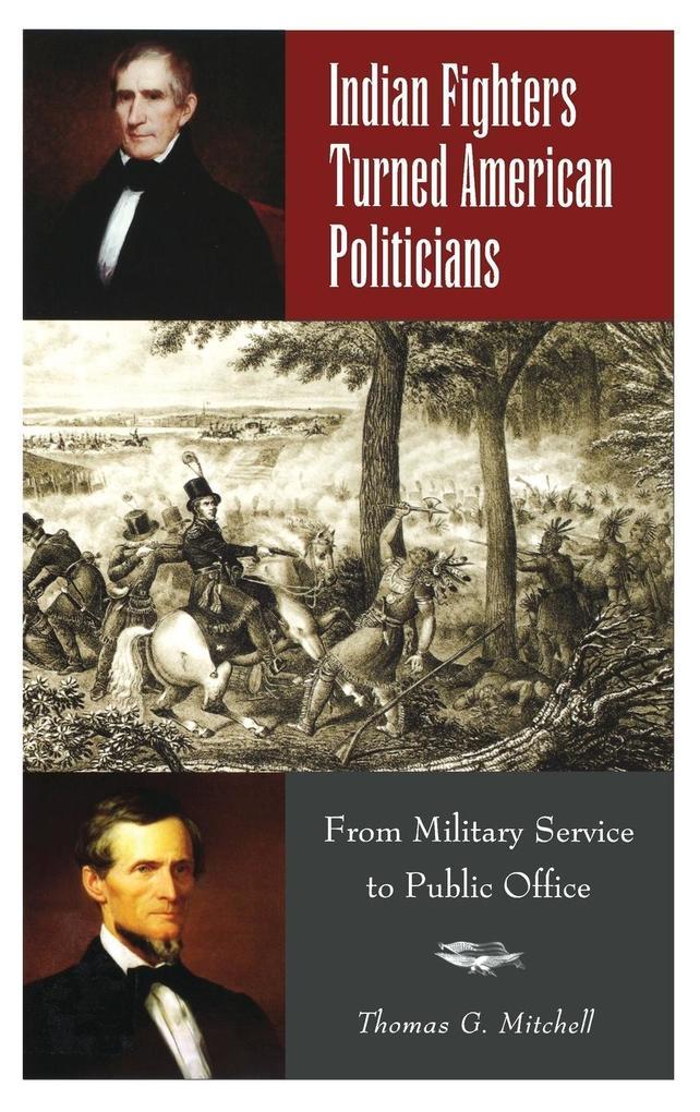 Indian Fighters Turned American Politicians als Buch (gebunden)