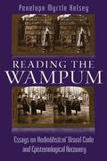 Reading the Wampum: Essays on Hodinöhsö Ni' Visual Code and Epistemological Recovery