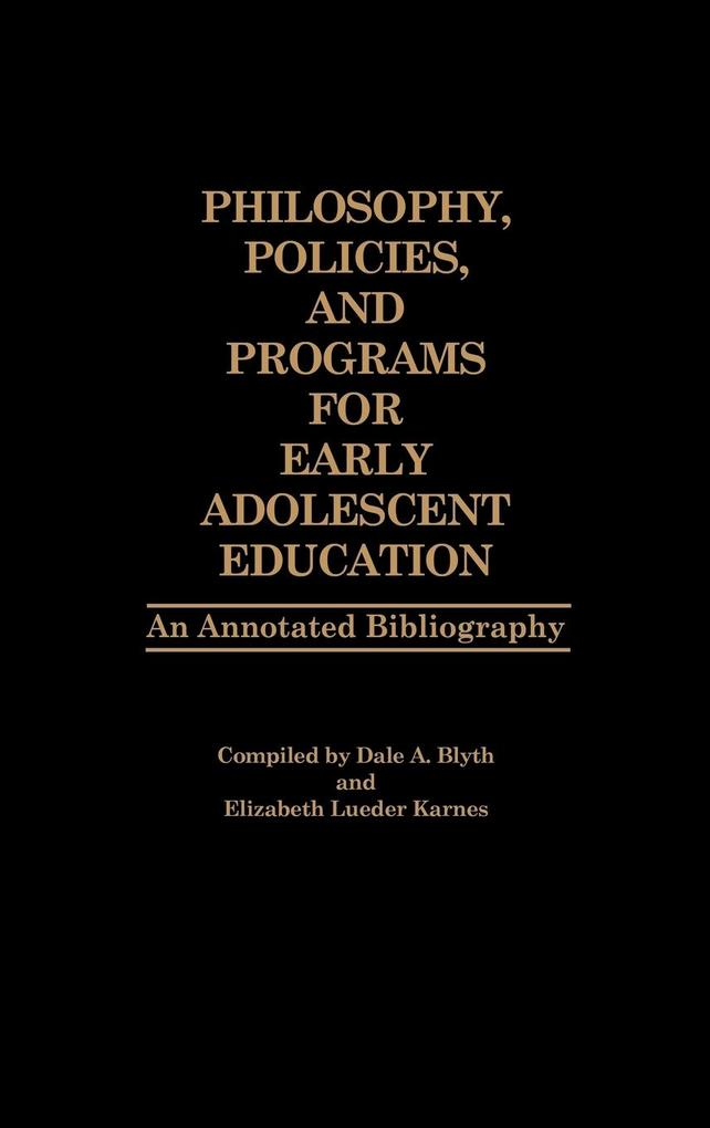 Philosophy, Policies, and Programs for Early Adolescent Education als Buch (gebunden)