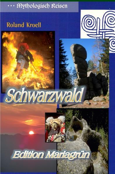 Mythologisch Reisen Schwarzwald als Buch
