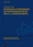 Kommunale Bündnisse im Patrimonium Petri des 13. Jahrhunderts