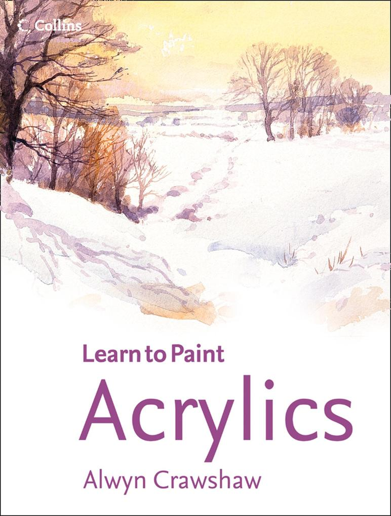 Acrylics (Learn to Paint) als eBook epub
