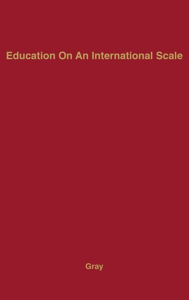 Education on an International Scale als Buch (gebunden)