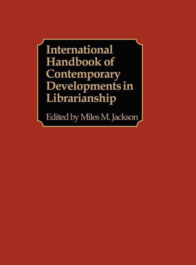 International Handbook of Contemporary Developments in Librarianship als Buch (gebunden)