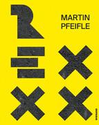 Martin Pfeifle. Rexxx