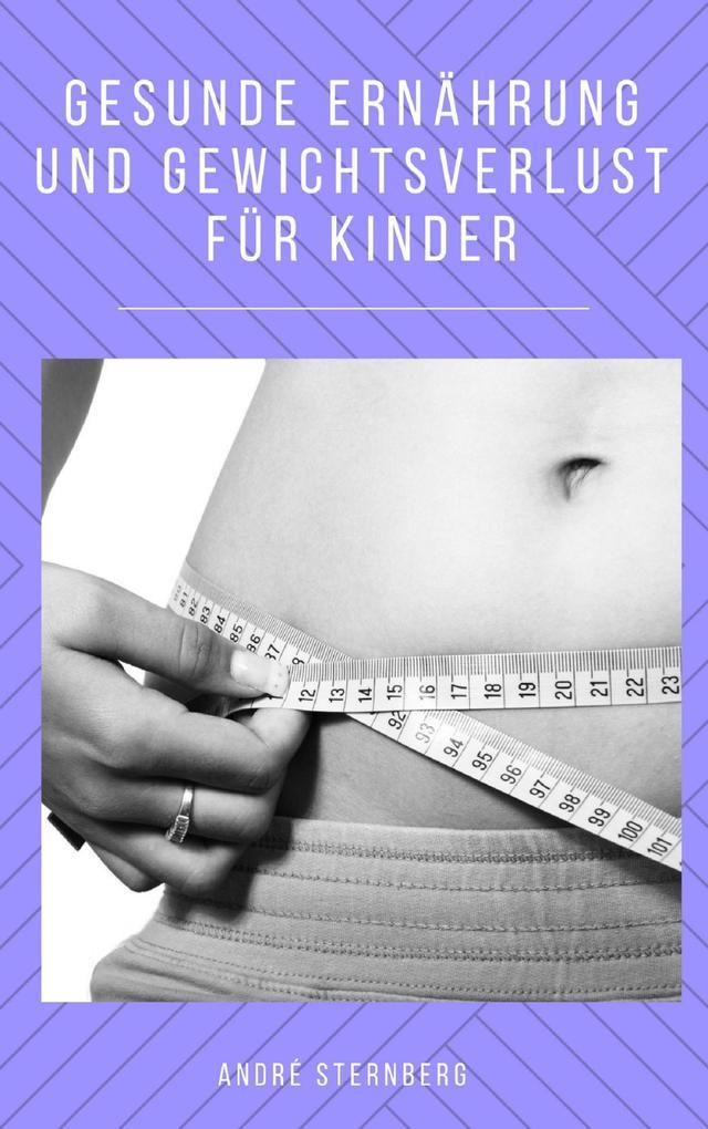 Gesunde Ernährung und Gewicht Verlust für Kinder als eBook epub