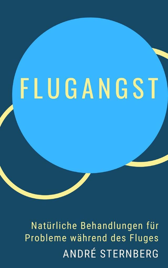 Flugangst - Natürliche Behandlungen für Probleme während des Fluges als eBook epub