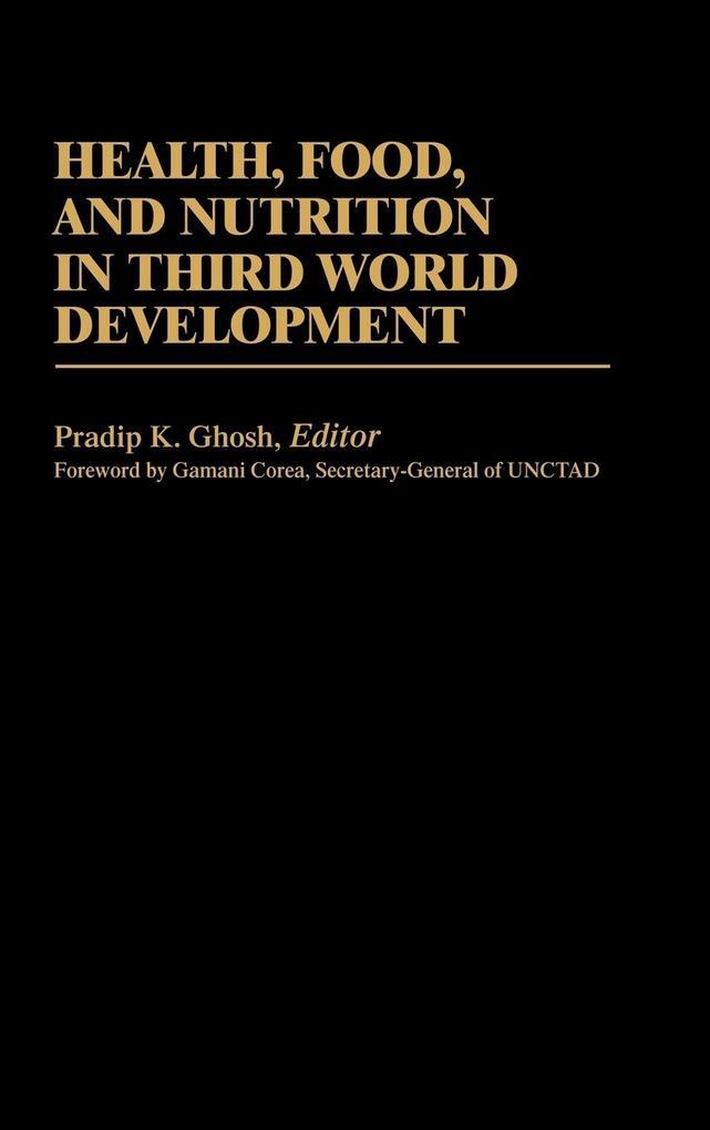 Health, Food, and Nutrition in Third World Development als Buch (gebunden)