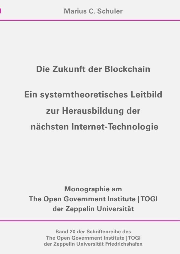 Die Zukunft der Blockchain - Ein systemtheoretisches Leitbild zur Herausbildung der nächsten Interne als Buch (kartoniert)