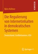 Die Regulierung von Internetinhalten in demokratischen Systemen