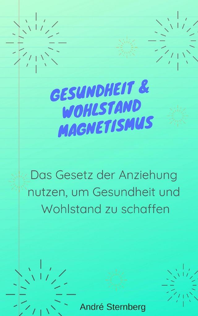 Gesundheit & Wohlstand Magnetismus als eBook epub