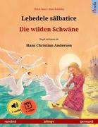 Lebedele salbatice - Die wilden Schwäne (româna - germana)