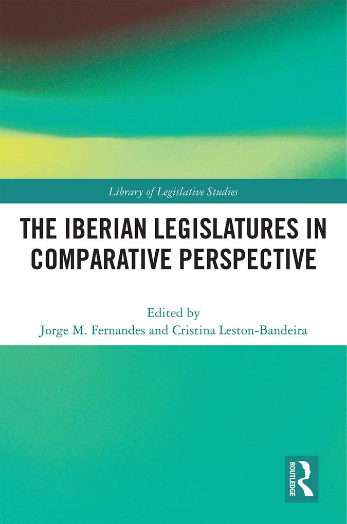 The Iberian Legislatures in Comparative Perspective als eBook pdf