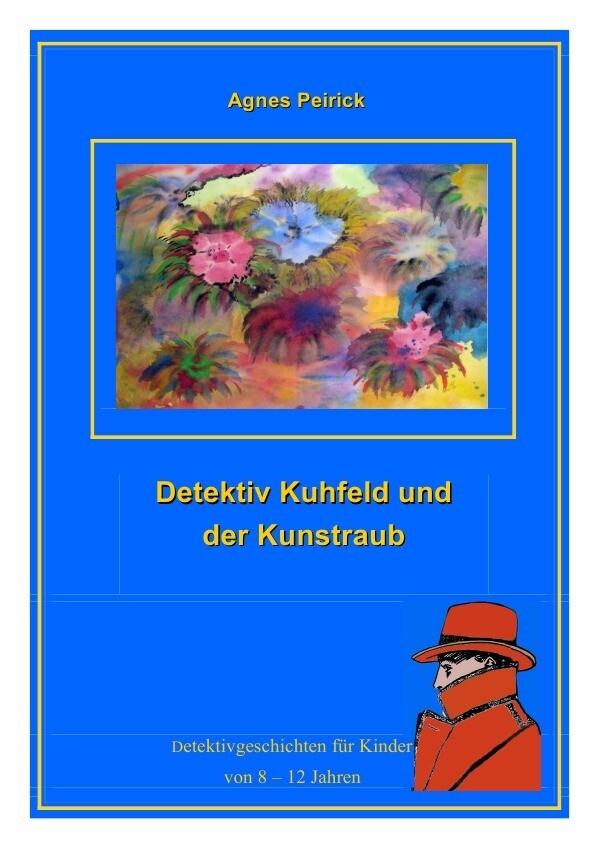 Detektiv Kuhfeld und der Kunstraub als Buch (gebunden)