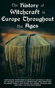 The History of Witchcraft in Europe Throughout the Ages
