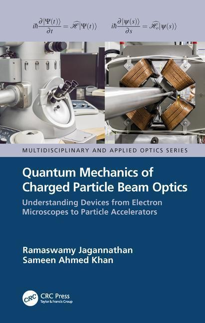 Quantum Mechanics of Charged Particle Beam Optics: Understanding Devices from Electron Microscopes to Particle Accelerators als Buch (gebunden)