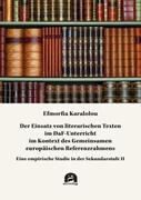 Der Einsatz von literarischen Texten im DaF-Unterricht im Kontext des Gemeinsamen europäischen Refer