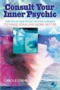 Consult Your Inner Psychic: How to Use Intuitive Guidance to Make Your Life Work Better als Taschenbuch