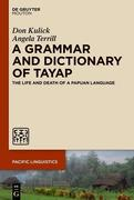 A Grammar and Dictionary of Tayap