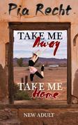Take Me Away - Take Me Home
