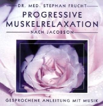 Progressive Muskelrelaxation nach Jacobson. CD als Hörbuch CD