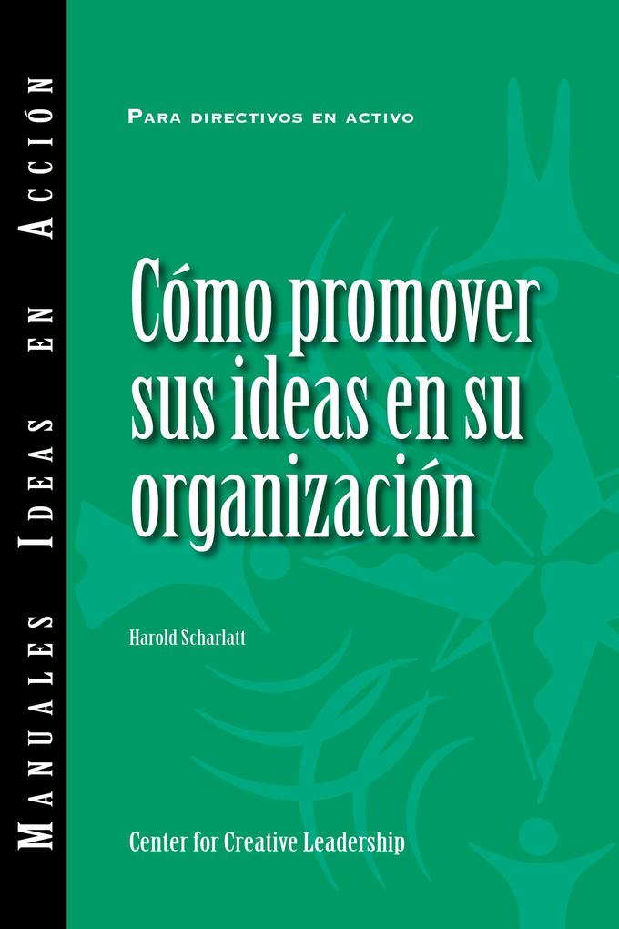 Selling Your Ideas to Your Organization (International Spanish) als eBook pdf