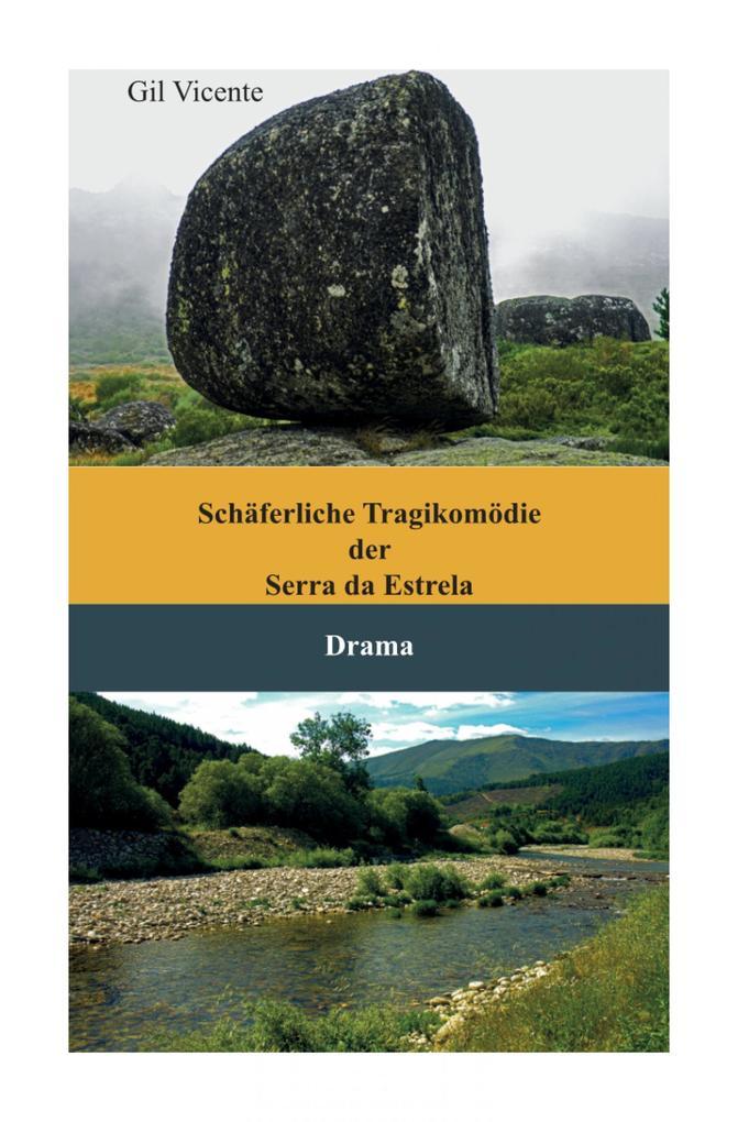 Schäferliche Tragikomödie der Serra da Estrela als eBook epub